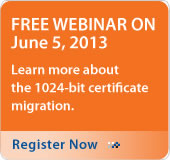 FREE webinar on June 5, 2013. Learn about the 1024 Certificate migration.